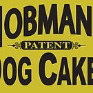 Hobman's Dog Cakes Vintage Sign Reproduction by JohnOdz