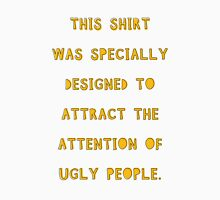 Ugly People Unisex T-Shirt