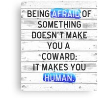 Being Afraid Of Something Quote Canvas Print