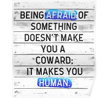 Being Afraid Of Something Quote Poster