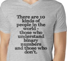 There are 10 kinds of people in the world - those who understand binary numbers and those who don't. Mens V-Neck T-Shirt