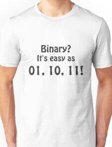 Binary? It's easy as 01, 10, 11! Unisex T-Shirt