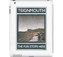Teignmouth -The Fun Stops Here iPad Case/Skin