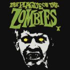the Plague of the Zombie by BUB THE ZOMBIE