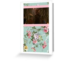 I am, you know. What?  Yours. Greeting Card