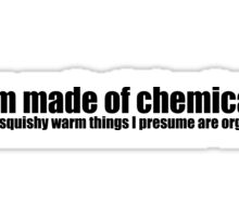 I am made of chemicals. Sticker