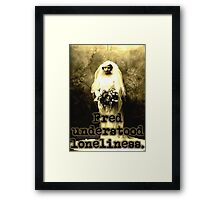 Lonely Fred Framed Print