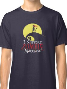 I Support Zombie Marriage! Classic T-Shirt