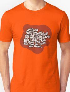 I think I'm losing my mind T-Shirt