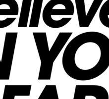 God Believes In You Dear Friend Sticker