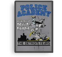 Police Academy 'The Detroit Years'  Canvas Print
