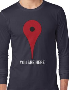 You're here Long Sleeve T-Shirt