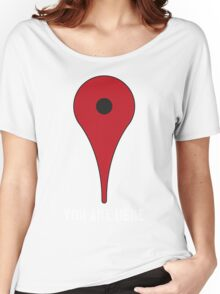 You're here Women's Relaxed Fit T-Shirt
