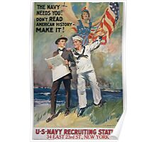 The Navy needs you! Dont read American history  make it! 002 Poster