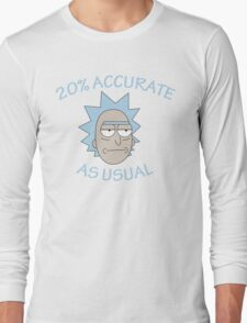 Rick - 20% Accurate! Long Sleeve T-Shirt