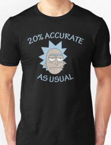 Rick - 20% Accurate! Unisex T-Shirt