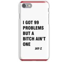 I got 99 problems but a bitch ain't one iPhone Case/Skin