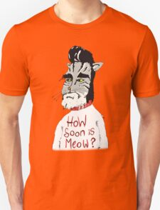 How soon is Meow ? (colour) T-Shirt