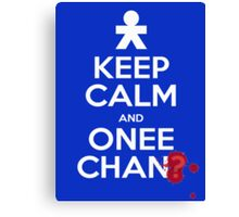 Keep Calm and Onee-Chan? Canvas Print
