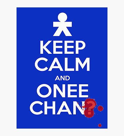 Keep Calm and Onee-Chan? Photographic Print