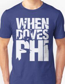 Discreetly Greek - When Doves Phi T-Shirt
