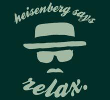 Heisenberg says relax. T-Shirt