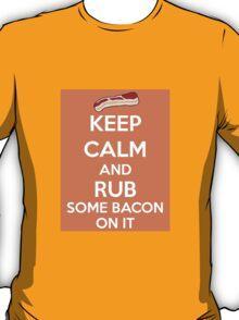 Rub Some Bacon on It  T-Shirt