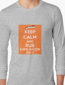 Rub Some Bacon on It  Long Sleeve T-Shirt