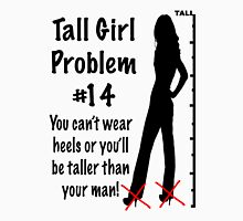 Tall Girl Problems #14 Womens Fitted T-Shirt