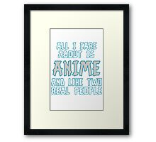 Care About Anime And Two Real People Girls Framed Print