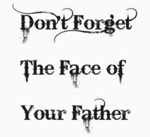 Don't Forget The Face Of Your Father by MateoConord
