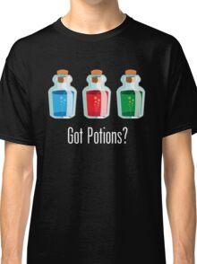 Got Potions? Classic T-Shirt