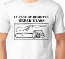 IN CASE OF DEADITES BREAK GLASS Unisex T-Shirt