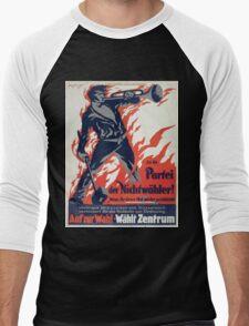 An die Partei der Nichtwähler! Auf zur Wahl Wählt Zentrum 1337 Men's Baseball ¾ T-Shirt