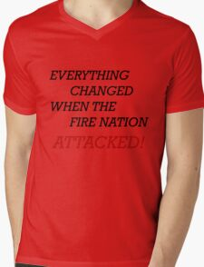 EVERYTHING CHANGED WHEN THE FIRE NATION ATTACKED Mens V-Neck T-Shirt