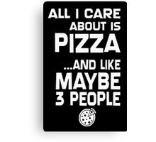 Care About Pizza And 3 People Girls Canvas Print