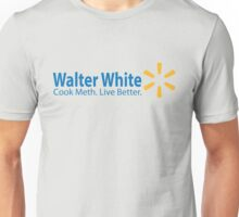 Walter White Live Better Unisex T-Shirt