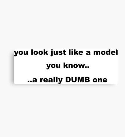Model Slogan Canvas Print