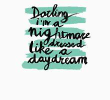Darling I'm A Nightmare I Unisex T-Shirt
