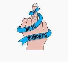 Say no to Mondays Unisex T-Shirt