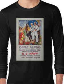 Come along learn something see something in the US Navy Ample shore leave for inland sights Long Sleeve T-Shirt