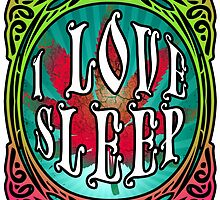 STONER DOOM I LOVE SLEEP by sleepingmurder