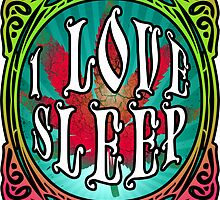 STONER DOOM I LOVE SLEEP by sleepingmurder