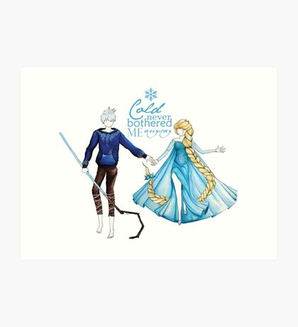 Cold never bothered me anyway (Jelsa) Art Print