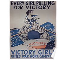 Every girl pulling for victory Victory Girls United War Work Campaign 002 Poster