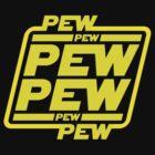 Pew pew pew by SxedioStudio