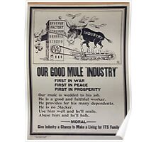 Our good mule Industry First in war First in peace First in prosperity 002 Poster