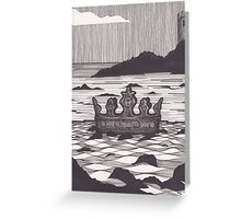 """The hollow crown that rounds the mortal temples of a king...""  Greeting Card"