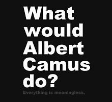 What would Albert Camus do? 2 (white) T-Shirt