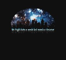 The Night hides a world but reveals a Universe Unisex T-Shirt